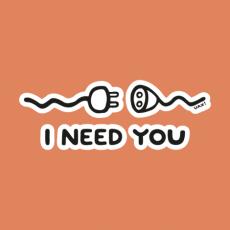 Potisk 581 - I NEED YOU