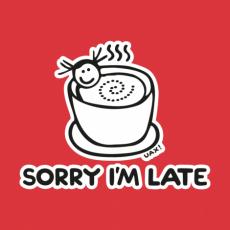 Potisk 1087 - SORRY IM LATE