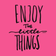 Design 1222 - ENJOY THE LITTLE THINGS