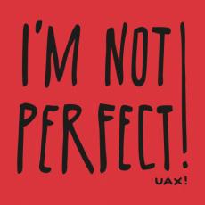 Potisk 1230 - IM NOT PERFECT