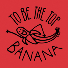 Design 1238 - TO BE THE TOP BANANA