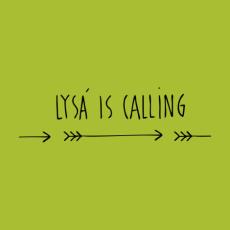 Potisk 5249 - LYSA IS CALLING