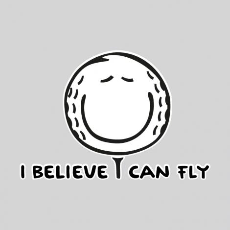 Potisk 1070 - I BELIEVE I CAN FLY