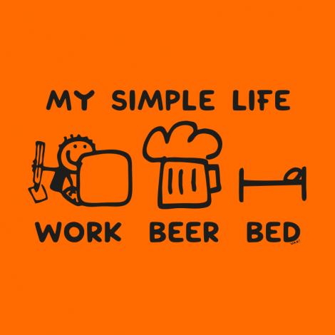 Potisk 1211 - MY SIMPLE LIFE WORK BEER BED