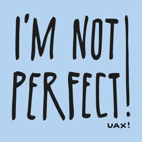 Design 1230 - IM NOT PERFECT