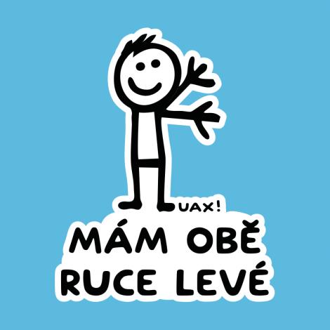 Potisk 1248 - MÁM OBĚ RUCE LEVÉ